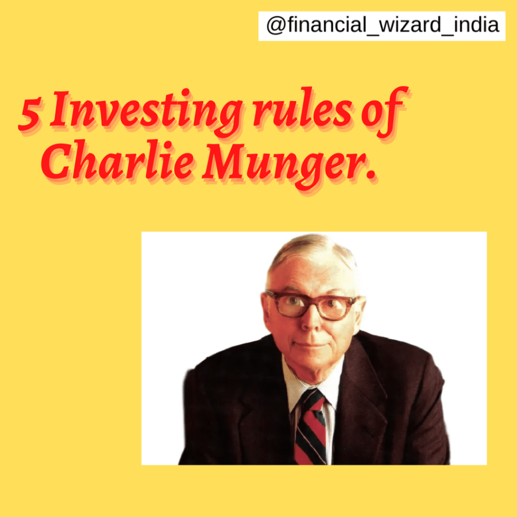 5 investing rules of Charlie Munger.