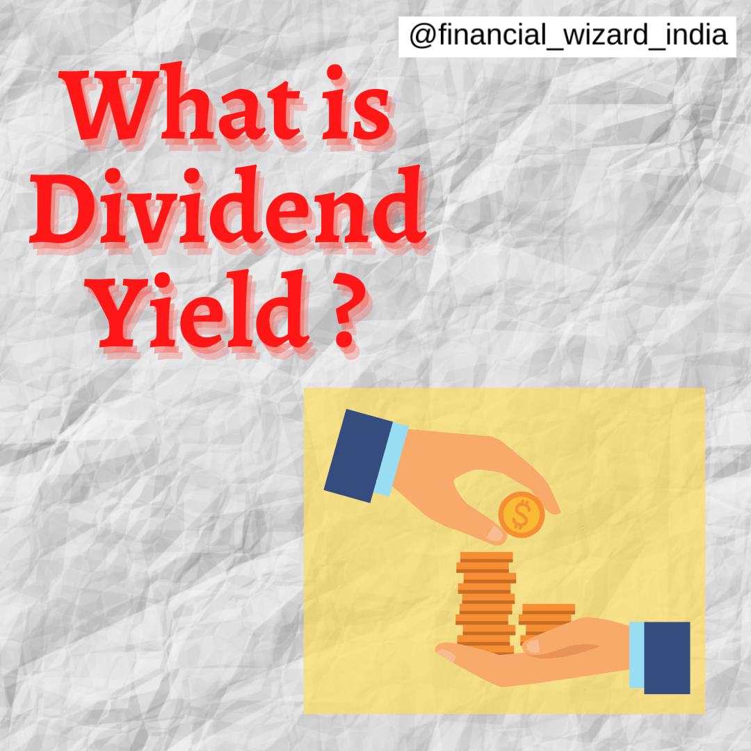What is Dividend Yield ?