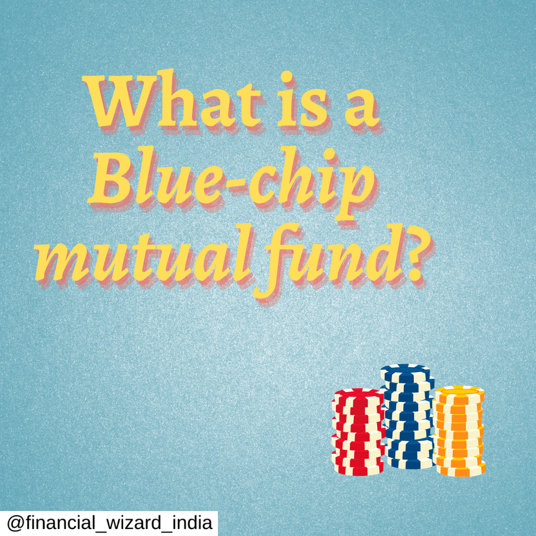 What is Blue-chip mutual fund?