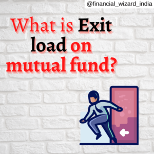 What is exit load on mutual funds