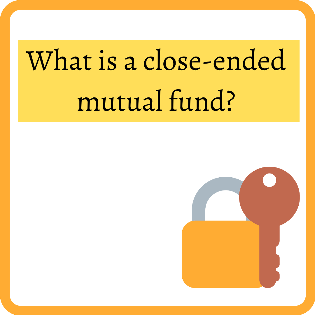 What is close-ended mutual fund?