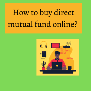 How to buy direct mutual funds online in India?
