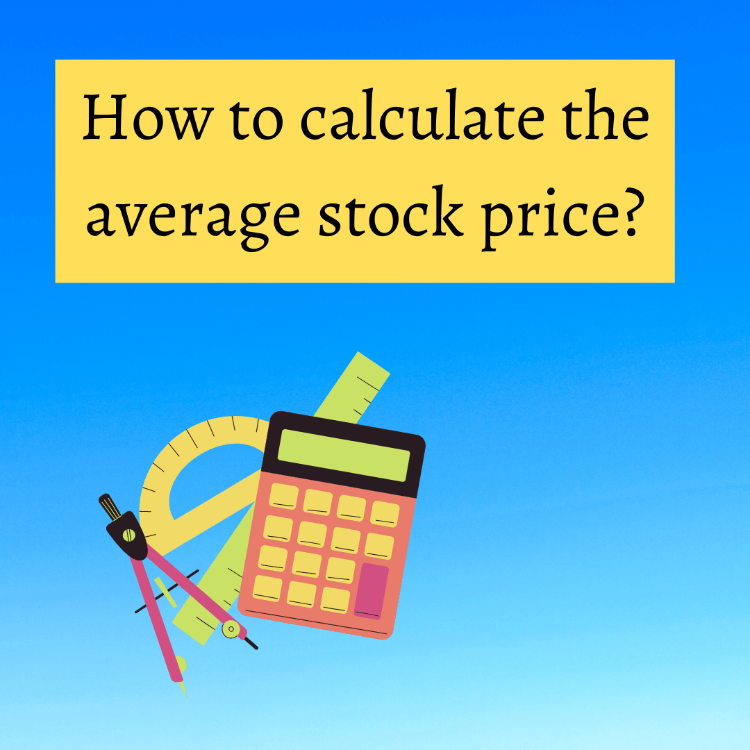 How to calculate the average stock price?