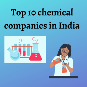 Top 10 chemical companies in India